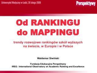 Od RANKINGU  do MAPPINGU trendy rozwojowe rankingów szkół wyższych