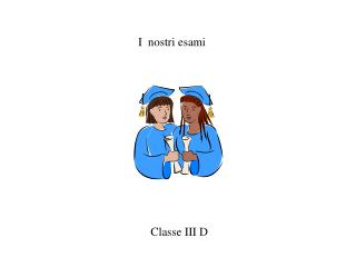 I  nostri esami