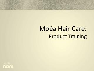 Mo�a Hair Care:  Product Training