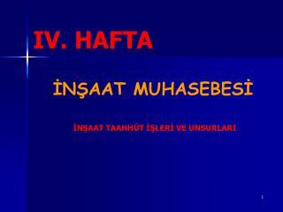 IV. HAFTA
