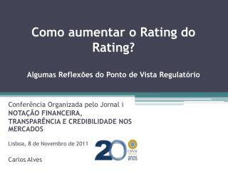 Como aumentar o Rating do Rating? Algumas Reflexões do Ponto de Vista Regulatório