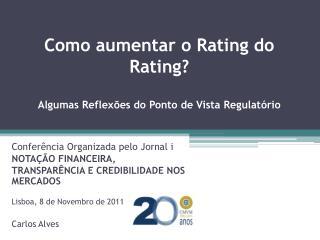 Como aumentar o Rating do Rating? Algumas Reflex�es do Ponto de Vista Regulat�rio