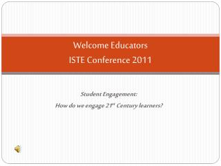 Welcome Educators ISTE Conference 2011