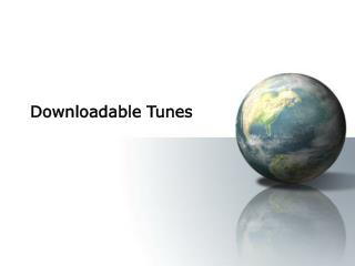 Downloadable Tunes