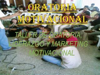 ORATORIA MOTIVACIONAL