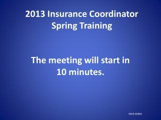 2013 Insurance Coordinator Spring Training