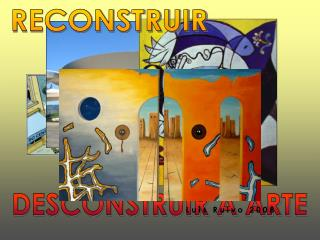 DESCONSTRUIR A ARTE