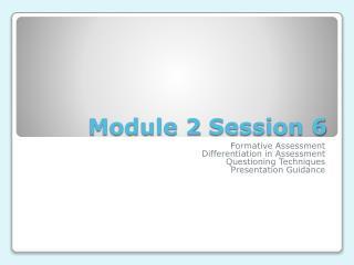 Module 2 Session 6