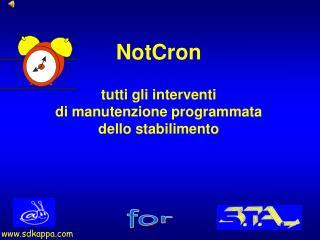 NotCron tutti gli interventi  di manutenzione programmata dello stabilimento