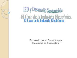 Dra. Mar a Isabel Rivera Vargas Universidad de Guadalajara