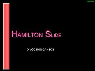 H AMILTON  S LIDE