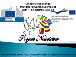 """Linguistic Exchange""  Multilateral Comenius Project 2011-1-IE1-COM06-03546-4"