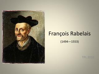 François Rabelais (1494—1553)