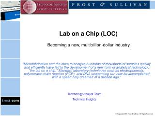 Lab on a Chip (LOC)  Becoming a new, multibillion-dollar industry.