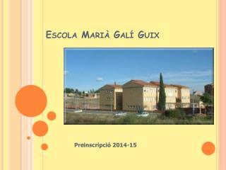 Escola Marià Galí Guix