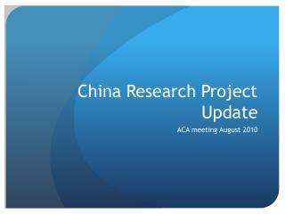 China Research Project Update