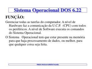 Sistema Operacional DOS 6.22