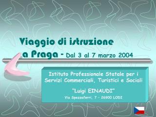Viaggio di istruzione  a Praga -  Dal 3 al 7 marzo 2004
