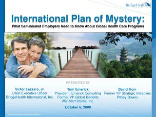 International Plan of Mystery: What Self-Insured Employers Need to Know About Global Health Care Programs