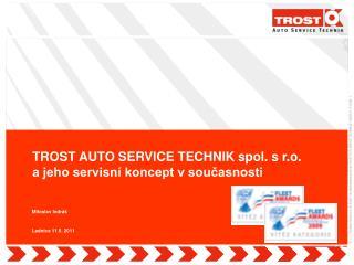 TROST  AUTO SERVICE TECHNIK spol. s r.o.  a jeho servisní koncept v současnosti
