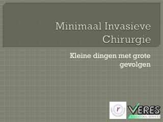 Minimaal  Invasieve  Chirurgie