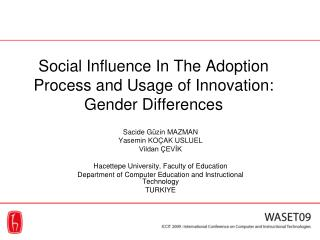Social Influence In The Adoption Process and Usage of Innovation: Gender Differences