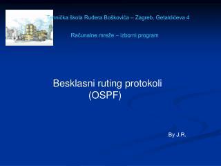 Besklasni ruting protokoli                 (OSPF)