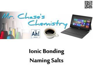Ionic Bonding Naming Salts