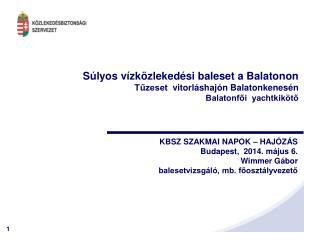 S�lyos v�zk�zleked�si baleset a Balatonon T?zeset   vitorl�shaj�n  Balatonkenes�n
