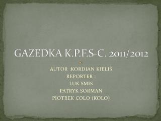 GAZEDKA  K.P.F.S-C . 2011/2012