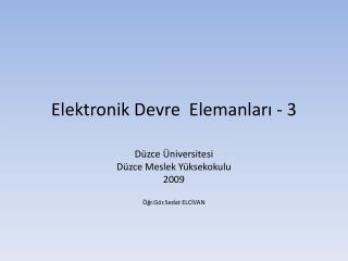 Elektronik Devre  Elemanları - 3