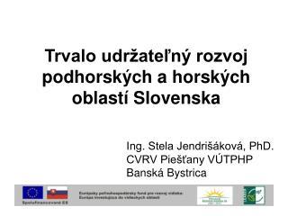 Trvalo udržateľný rozvoj podhorských a horských oblastí Slovenska
