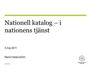 Nationell katalog � i nationens tj�nst