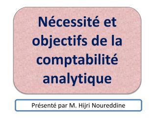 Nécessité et objectifs de la comptabilité analytique