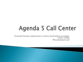 Agenda 5  Call  Center
