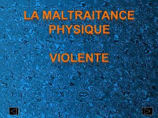 La maltraitance physique violente