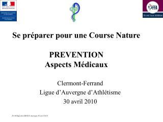 Se pr�parer pour une Course Nature PREVENTION Aspects M�dicaux