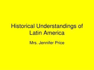 Historical Understandings of Latin America