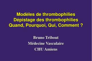 Etiologies et Facteurs de Risque de  Thrombo-Embolie Veineuse
