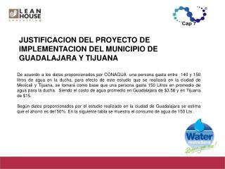 JUSTIFICACION DEL PROYECTO DE IMPLEMENTACION DEL MUNICIPIO DE GUADALAJARA Y TIJUANA