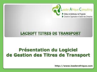 Présentation du Logiciel de Gestion des Titres de Transport