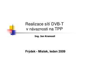 Realizace s�t� DVB-T  v  n�vaznosti  na TPP