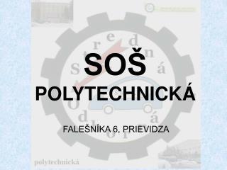SOŠ  POLYTECHNICKÁ