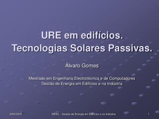 URE em edifícios. Tecnologias Solares Passivas. Álvaro Gomes