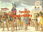 IV. Spanish Conquistadors
