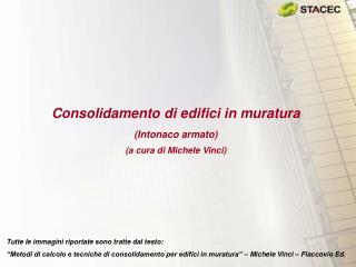 Consolidamento di edifici in muratura (Intonaco armato) (a cura di Michele Vinci)