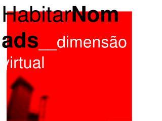Habitar Nomads __dimensão virtual