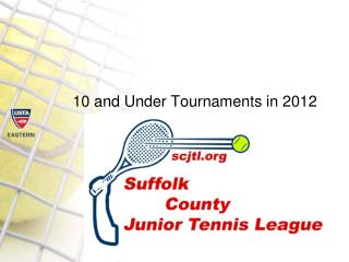10 and Under Tournaments in 2012