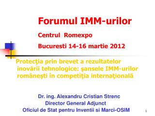 Dr. ing. Alexandru Cristian Strenc 		     Director General Adjunct