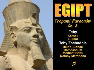 Teby Karnak Luksor Teby Zachodnie Deir el-Bahari Ramesseum Medinet Habu Kolosy Memnona